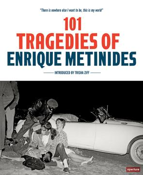 101 Tragedies of Enrique Metinides: Photo Gallery sponsored by Aperture