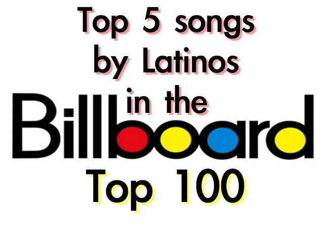 Top 5 Songs by Latinos in the Billboard Top 100