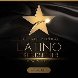 14TH ANNUAL #LATINOTRENDSETTER AWARDS