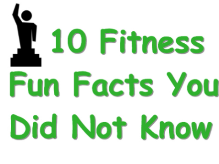 10 Fitness Fun Facts You Did Not Know